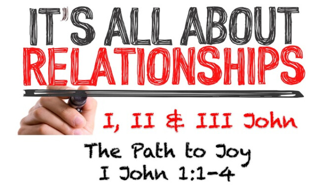 "It's All About Relationships - Message #1 ""The Path to Joy"""