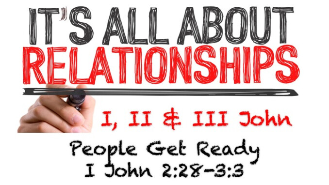 "It's All About Relationships - Message #6 ""People Get Ready"""