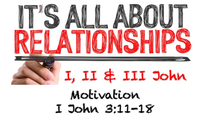 "It's All About Relationships - Message #8 ""Motivation"""