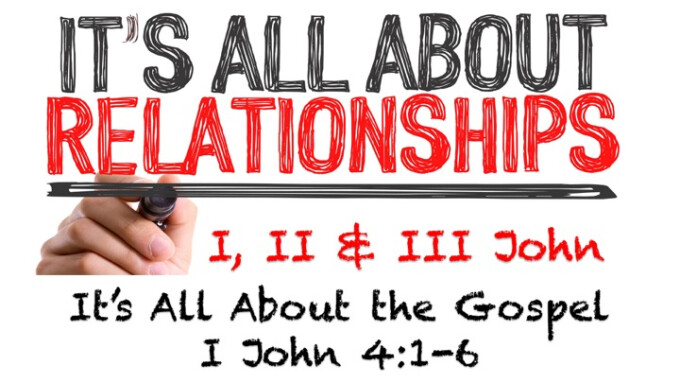 "It's All About Relationships - Message #10 ""It's All About the Gospel"""