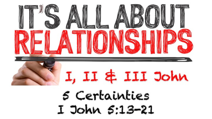 """It's All About Relationships - Message #14 """"5 Certainties"""""""