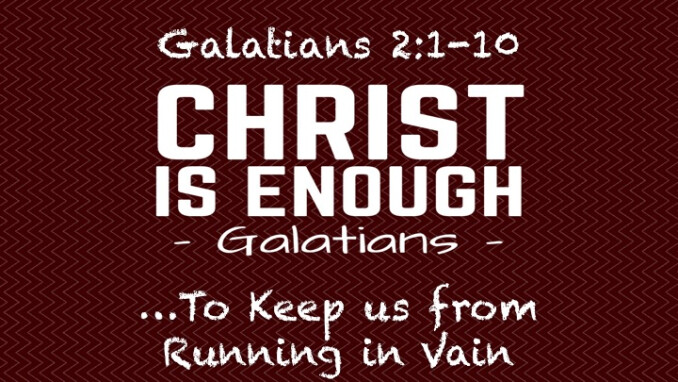 """Christ Is Enough...to Keep us from Running in Vain"""