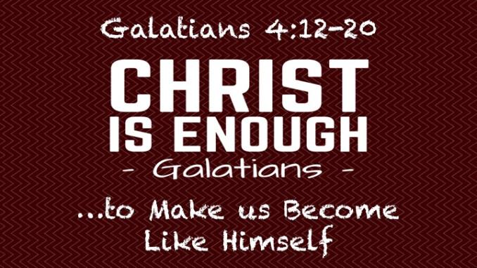 """Christ Is Enough...to Make us Become Like Himself"""