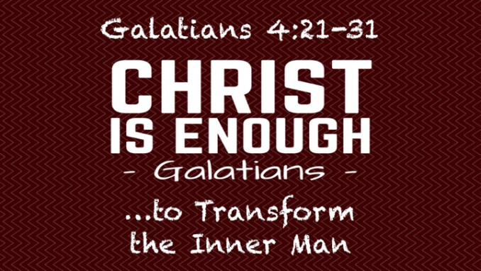 """""""Christ Is Enough...to Transform the Inner Man"""""""