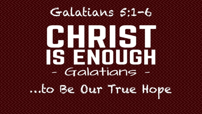 """Christ Is Enough...to Be Our True Hope"""