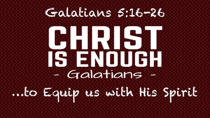 """""""Christ is Enough…to Equip us with His Spirit"""""""