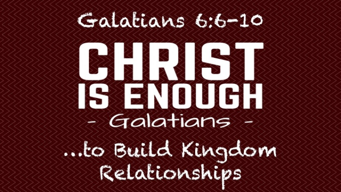 """""""Christ is Enough…to Build Kingdom Relationships"""""""