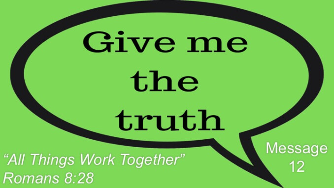 """Message 12:  """"All Things Work Together"""""""
