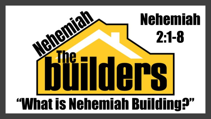 """Message 2: """"What is Nehemiah Building?"""""""
