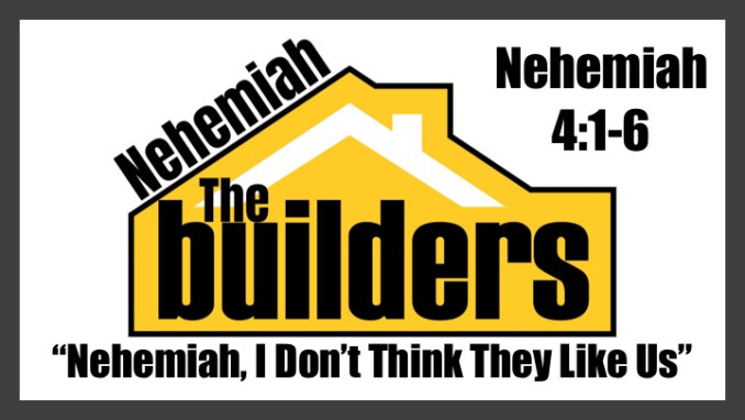 "Message 5: ""Nehemiah, I Don't Think They Like Us"""